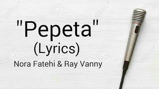 Pepeta - Nora Fatehi & Ray Vanny ( Lyrics Music Song )