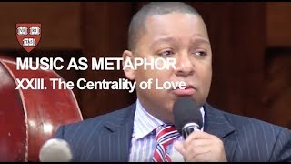 Wynton at Harvard, Chapter 23: The Centrality of Love