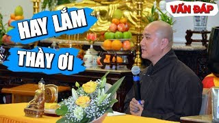 Vấn đáp Phật Pháp vừa HAY, vừa VUI, vừa SÂU SẮC (tuyển chọn) - Thầy Thích Pháp Hòa