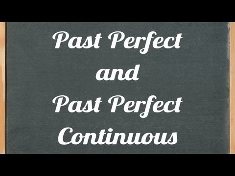 Past Perfect And Past Perfect Continuous,  English Grammar Tutorial Video Lesson