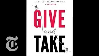 How to Get Ahead in Life: New Book Examines Givers, Takers and Matchers | The New York Times