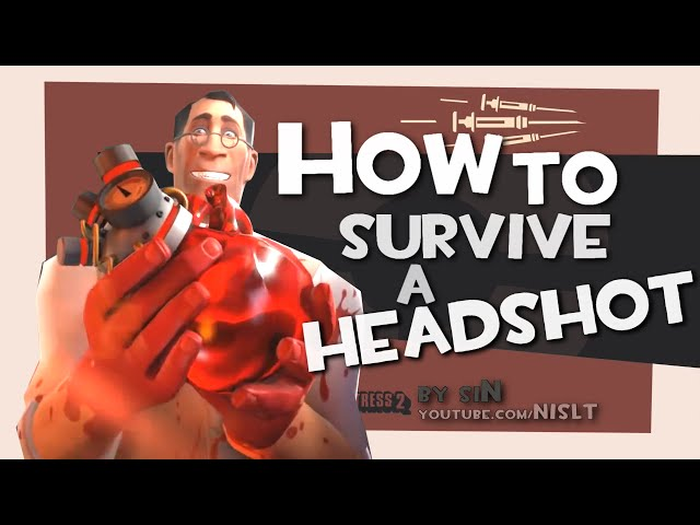 TF2: How to survive a headshot