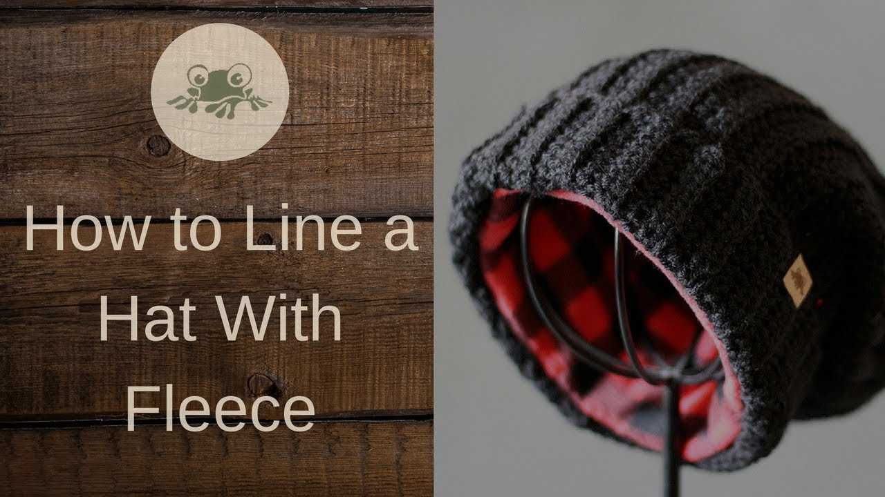 23c2a9f9e27 How to Line a Hat With Fleece - YouTube