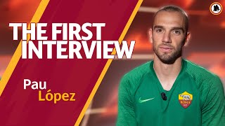 Pau Lopez: The first AS Roma interview