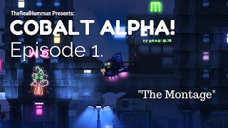 Can't Touch This! - Cobalt Gameplay Alpha Ep.1 The Real Hummus - Trh