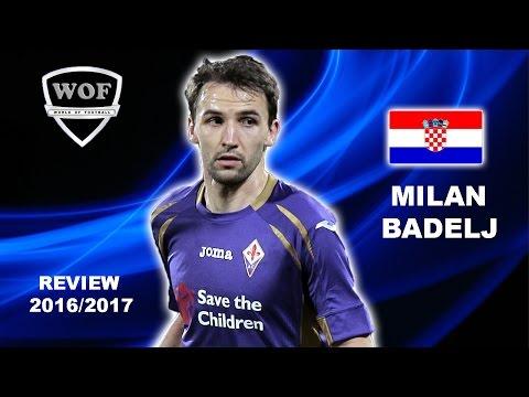 MILAN BADELJ | Fiorentina | Goals, Skills, Assists | 2016/2017  (HD)