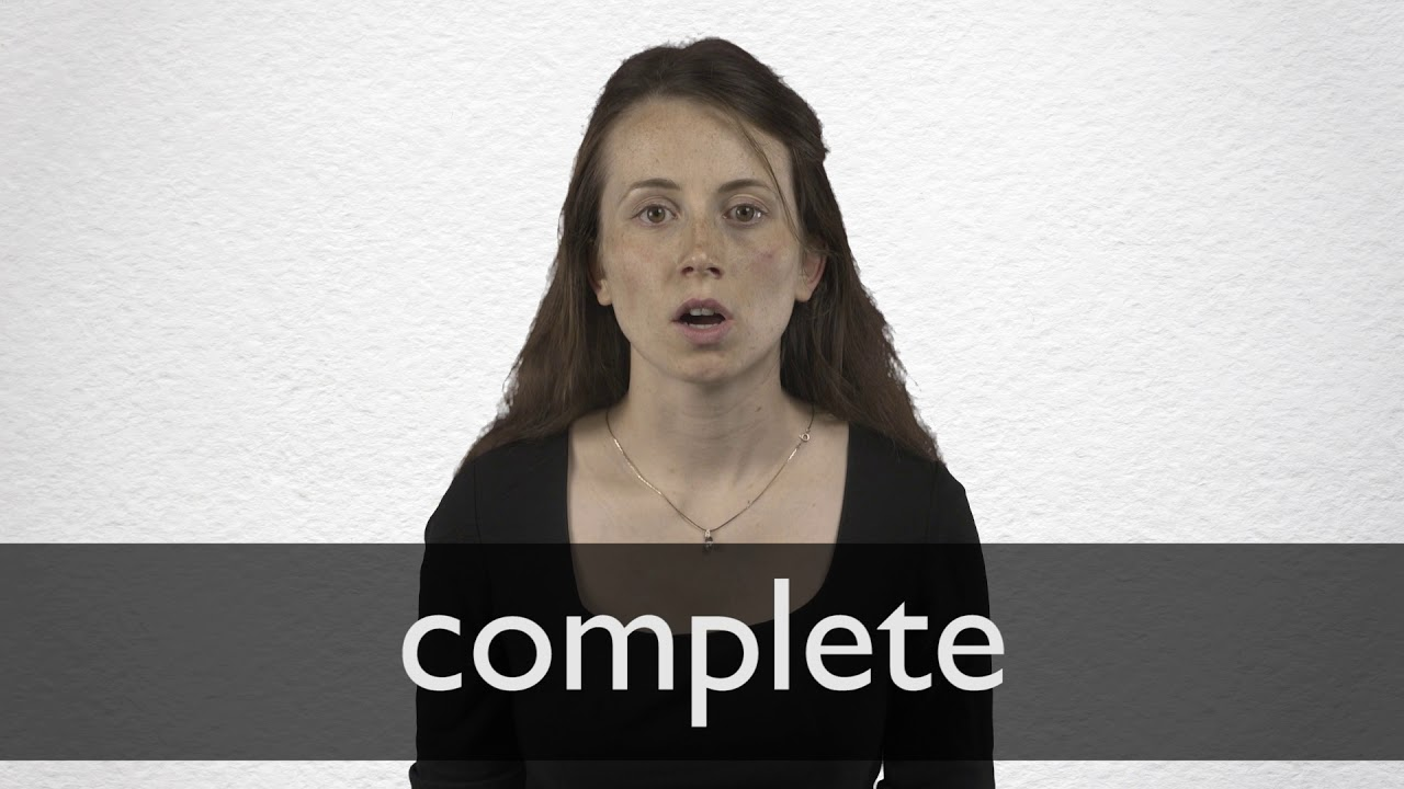 How to pronounce COMPLETE in British English