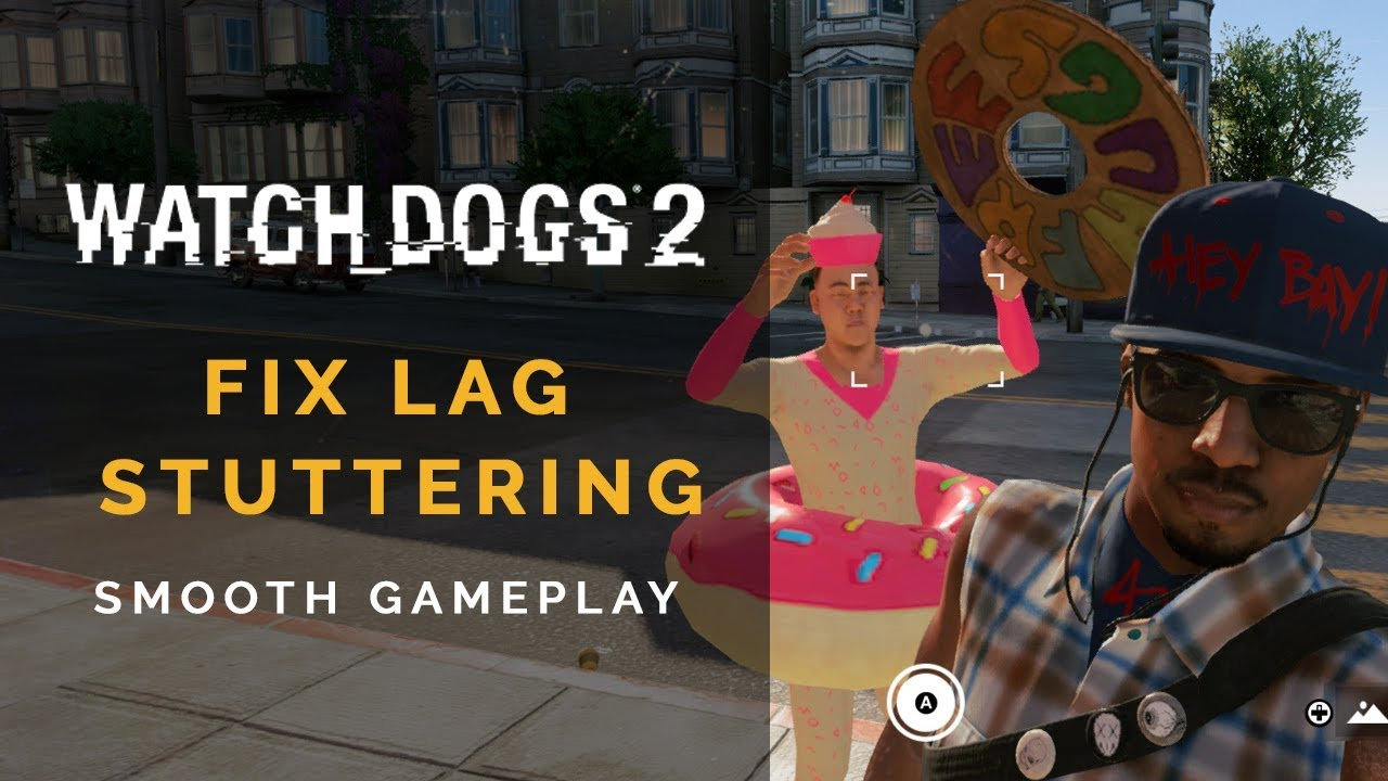 Watch Dogs 2 FIX LAG & Stuttering | Smooth Gameplay 1080p MSI GL62VR i7  7700HQ GTX1060