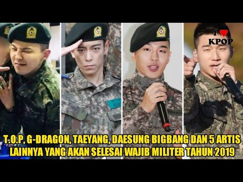 T O P G Dragon Taeyang Daesung Bigbang 5 Artis Lainnya Yang Akan Selesai Wajib Militer Thn 2019 Youtube