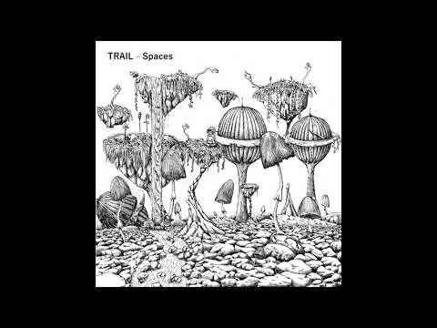 Trail - Spaces (Full Album)