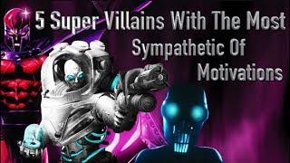 5 Super Villains With The Most Sympathetic Motivations