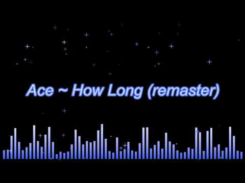 Ace ~ How Long (remaster)