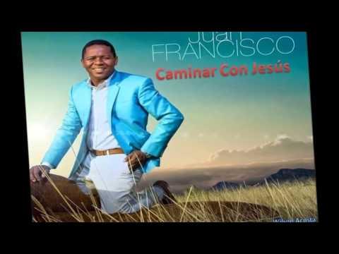 Juan Francisco Caminar Con jesus