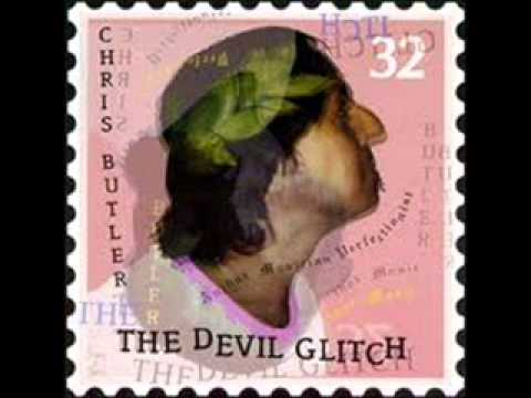 Chris Butler - The Devil Glitch (full version) (LONGEST SONG EVER!)