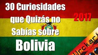 30 Curiosidades que Quizás no Sabías sobre Bolivia