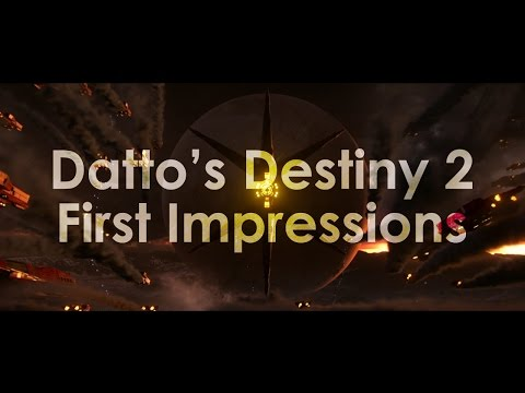 Datto's Destiny 2 First Impressions - Gameplay Reveal, Strike, Crucible & More