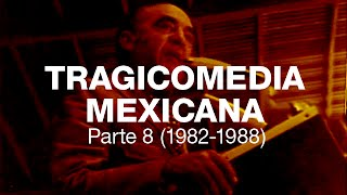 Tragicomedia Mexicana 7 (1976-1982) con José Agustín