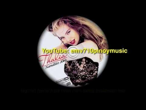 Nandito Ako - Thalia (HD with Lyrics)