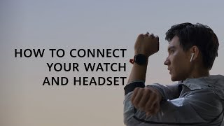 HUAWEI Watch GT 2 – How to Pair with Your Freebuds 3