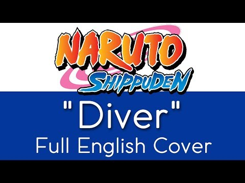 """Naruto Shippuden - Opening 8 - """"Diver"""" - Full English Cover - By The Unknown Songbird"""