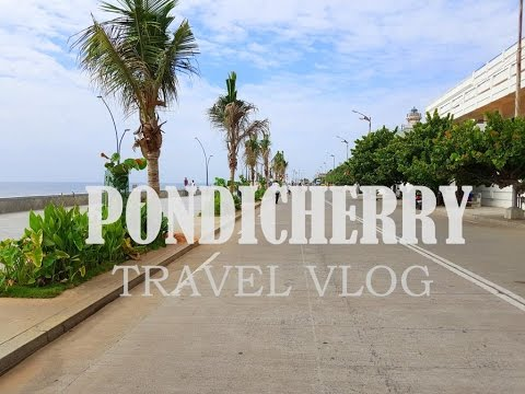 Pondicherry Travel Vlog