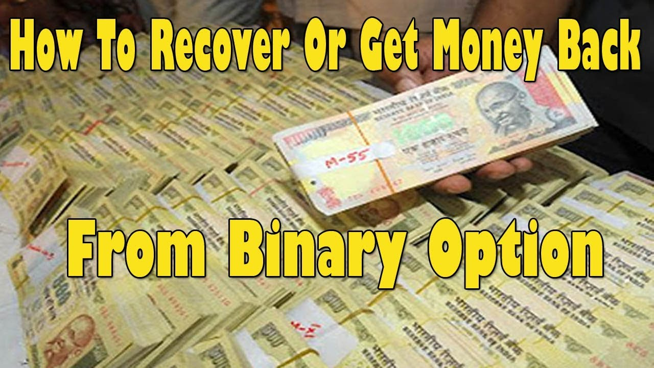 How to get money back from binary options uk