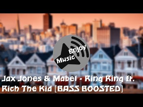 Jax Jones & Mabel - Ring Ring Ft. Rich The Kid [BASS BOOSTED]