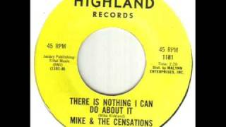 Mike & The Censations There Is Nothing I Can Do About It
