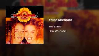 Watch Braids Young Americans video