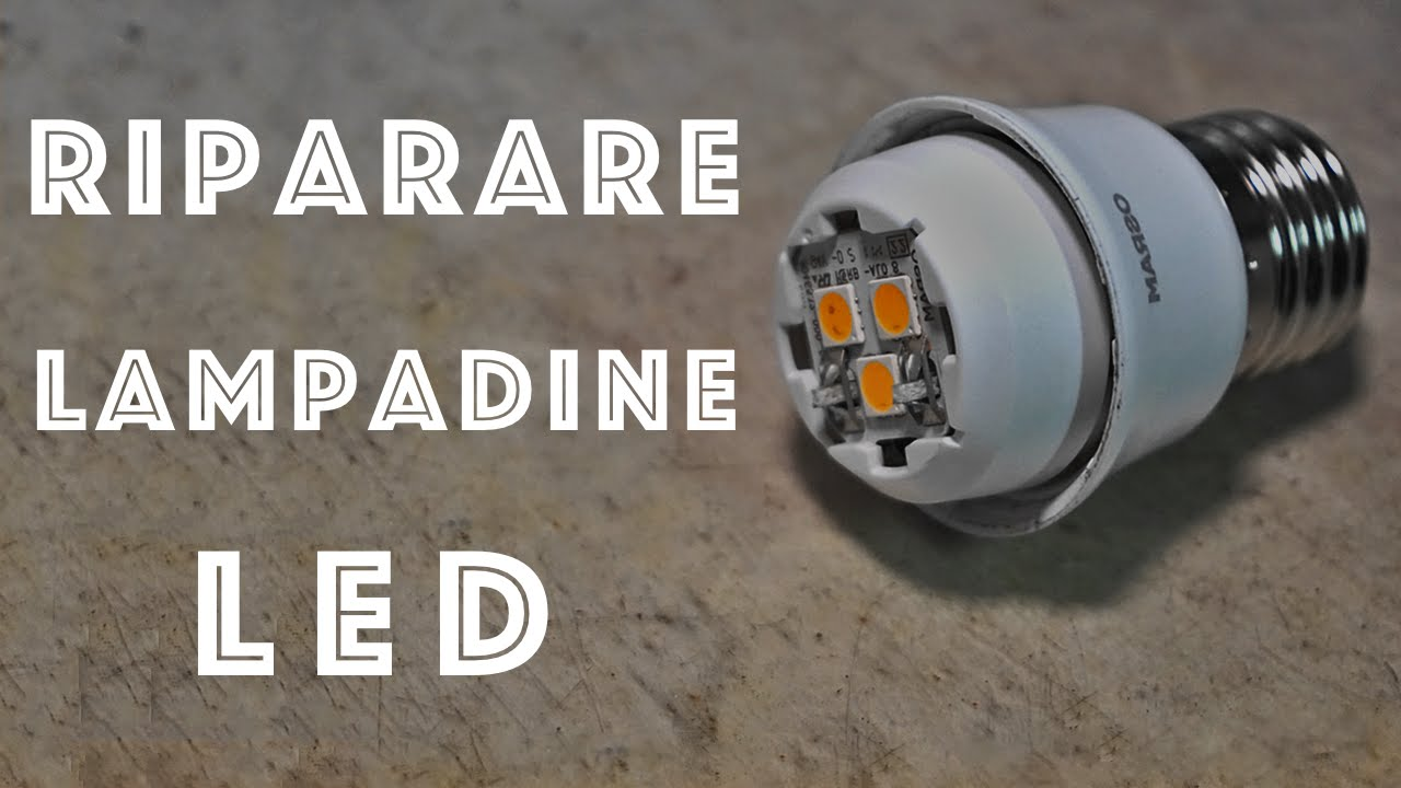 Come riparare e riutilizzare Lampadine a LED - Fai da Te - YouTube
