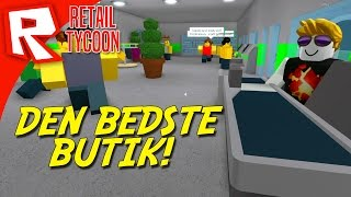 The BEST store! Roblox-Retail Tycoon Danish/Danish Roblox