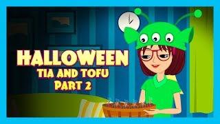 HALLOWEEN STORY (Part 02) - Tia and Tofu Stories || Tia and Tofu Celebrating Halloween