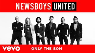 Newsboys - Only the Son (Yeshua) (Audio)