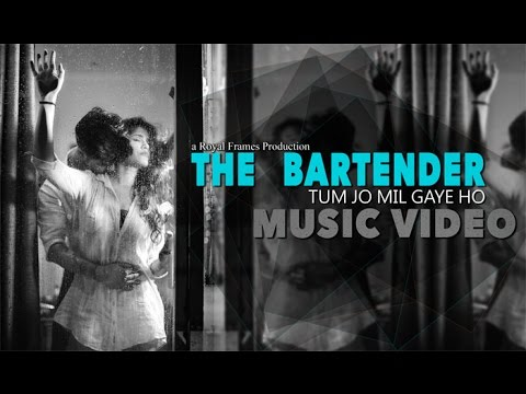 TUM JO MIL GAYE HO-THE BARTENDER