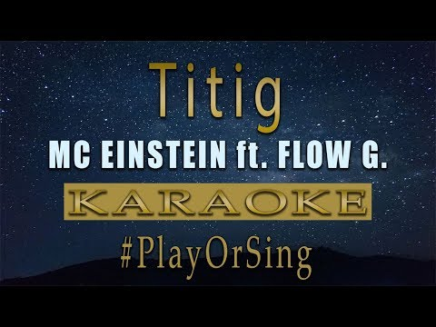 MC Einstein - Titig ft. Flow G, Yuri Dope & Jekkpot | Karaoke