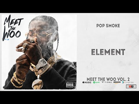 Pop Smoke – Element (Meet The Woo 2)
