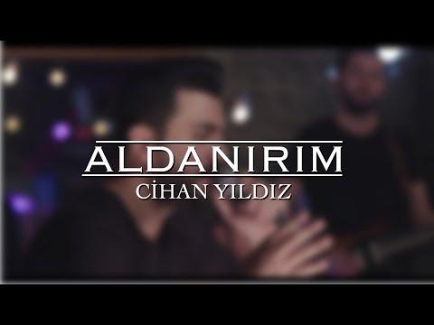 Aldanırım (Akustik Performans) - Cihan Yıldız