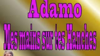 Salvatore Adamo - Mes Mains sur tes Hanches