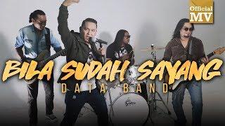 Download Data - Bila Sudah Sayang (Official Music Video)