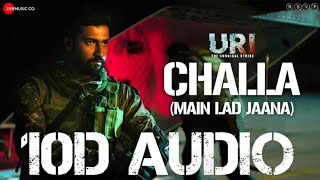 Main Lad Jaana | Challa | 10D Songs | URI | Vicky Kaushal , Yami G | Bass Boosted