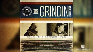 G.O.M. - Grindin - Remix (Selah The Corner, FLO)