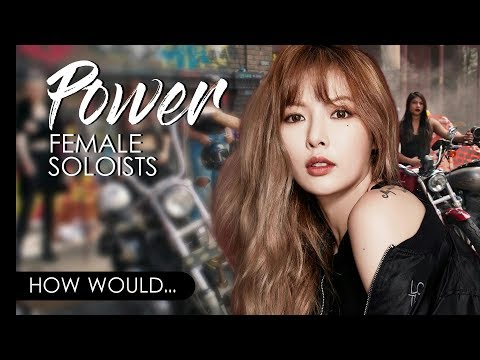 How Would KPOP FEMALE SOLOISTS Sing LITTLE MIX - POWER