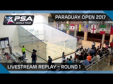 Paraguay Open Squash 2017 - Round 1 - Livestream Replay