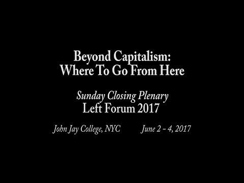 Left Forum 2017 - Sunday Closing Plenary