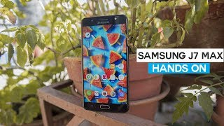 samsung galaxy j7 max hands on review after using for 24 hours