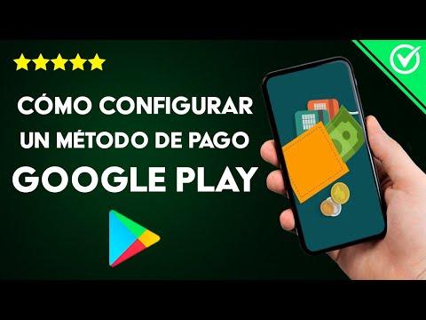 Cómo Agregar y Configurar un Método de pago en Google Play con Tarjeta de Crédito, Débito o PayPal