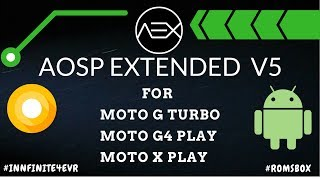 Aosp Extended v5 Rom for the Moto G Turbo | Moto G4 Play | Moto X Play | Oreo 8.0.0