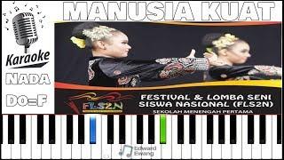 Gambar cover Karaoke Not Angka MANUSIA KUAT Lagu Wajib FLS2N 2019 Tingkat SMP Nada Cewek Do=F