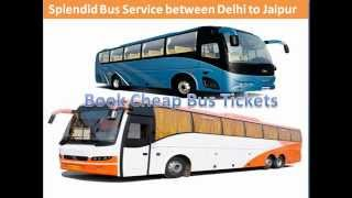 Bus Ticket Booking Online | Cheap Bus Ticket for Delhi, Agra and Jaipur