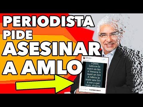 Periodista pide ASESINAR a López Obrador y LO DESPIDEN de Televisa y Canal 11